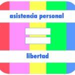 """Imagen con la leyenda: """"Asistencia Personal=Libertad"""""""